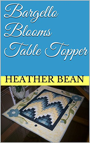 - Bargello Blooms Table Topper (Bean Bag Designs Book 6)