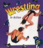 Wrestling in Action (Sports in Action)