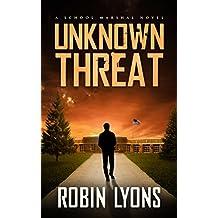 UNKNOWN THREAT (School Marshal Novels Book 1)