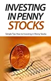 Investing in Penny Stocks: Simple Tips How to Investing in Penny Stocks
