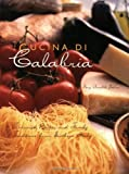 Front cover for the book Cucina Di Calabria: Treasured Recipes and Family Traditions from Southern Italy (Cookbooks) by Mary Amabile Palmer