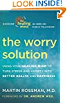 The Worry Solution: Using Your Healin...
