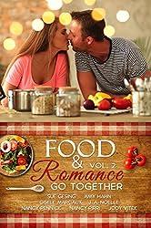 Food & Romance Go Together, Vol. 2: A Romance Anthology