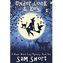 Under Lock And key: A Water Witch Cozy Mystery - Book One (Water Witch Cozy Paranormal Mystery Series 1)