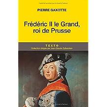 FREDERIC II LE GRAND, ROI DE PRUSSE
