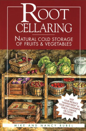 Root Cellaring: Natural Cold Storage of Fruits & Vegetables by [Bubel, Mike, Bubel, Nancy]