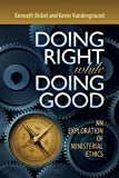 Doing Right While Doing Good, Kenneth Bickel and Kevin Vanderground, 0884692825