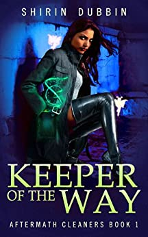 Keeper of the Way (Aftermath Cleaners Book 1) by [Dubbin, Shirin]