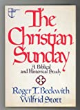 The Christian Sunday, Roger T. Beckwith and Wilfred Stott, 0801007844