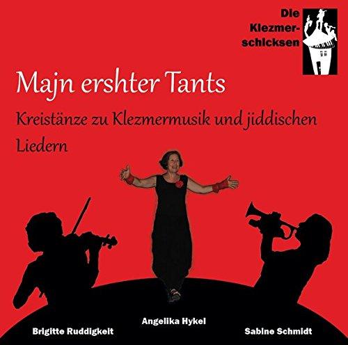 Majn ershter Tants: Kreistänze zu Klezmermusik und jiddischen Liedern
