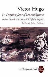 Le dernier jour d'un condamné ; suivi de Claude Gueux ; et de L'affaire Tapner, Hugo, Victor (1802-1885)