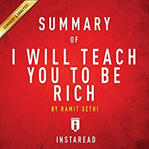 Summary of I Will Teach You to Be Rich: by Ramit Sethi | Includes Analysis Audiobook