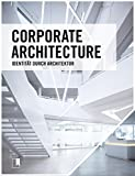 Corporate Architecture: Identität durch Architektur (einszuhundert)