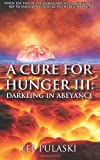 A Cure for Hunger III: Darkling in Abeyance, Lee Pulaski, 1466396466