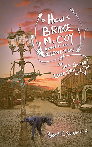 Book: How Bridge McCoy Learned To Say I Love You by Robert K. Swisher Jr.