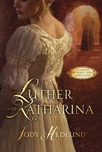Luther and Katharina: A Novel of Love and Rebellion cover
