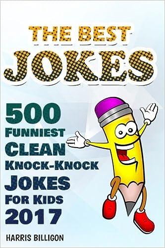 The Best Jokes  Funniest Clean Knock Knock Jokes For Kids  Harris Billigon  Amazon Com Books