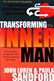 Transforming the Inner Man, John Loren Sandford and Paula Sandford, 159979067X