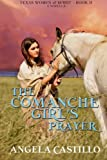 The Comanche Girl's Prayer: Texas Women of Spirit Book 2 (Volume 2)