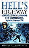 Front cover for the book Hell's Highway: A Chronicle of the 101st Airborne in the Holland Campaign, September-November 1944 by George Koskimaki