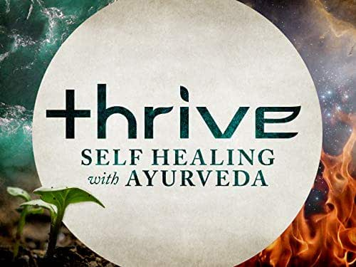 Thrive: Self-Healing with Ayurveda - Season 1