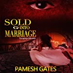 Sold into Marriage: Escaping a Monster | Pamesh Gates