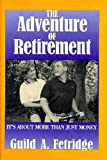 The Adventure of Retirement, Guild A. Fetridge, 0879759216