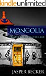 Mongolia: Travels in an Untamed Land