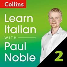 Collins Italian with Paul Noble - Learn Italian the Natural Way, Part 2 Audiobook by Paul Noble Narrated by Paul Noble