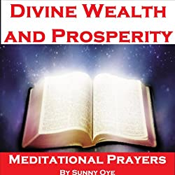 Power for Divine Wealth and Prosperity - Meditational Prayers