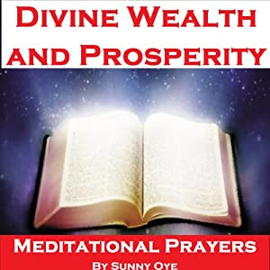 Power for Divine Wealth and Prosperity - Meditational Prayers Speech