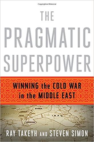 dd1d61aae88d3 The Pragmatic Superpower: Winning the Cold War in the Middle East ...