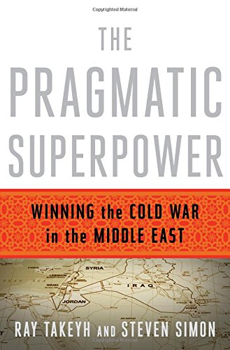 Download The Pragmatic Superpower: Winning the Cold War in the Middle East pdf