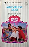 img - for Make - Believe Mom (Valentine Brides) (Silhouette Romance) book / textbook / text book