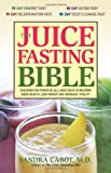 The Juice Fasting Bible, Sandra Cabot, 1569755930
