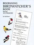 Beginning Birdwatcher's Book: With 48 Stickers (Dover Children's Activity Books)
