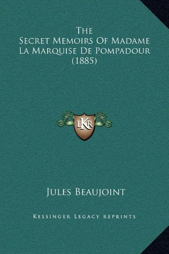 Download The Secret Memoirs Of Madame La Marquise De Pompadour (1885) pdf