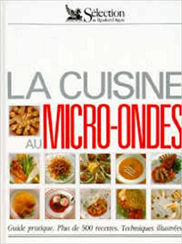 Amazon Fr La Cuisine Au Micro Ondes Guide Pratique Plus