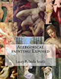 Allegorical Painting: Exposed, Lacey Belinda Smith, 1492946958