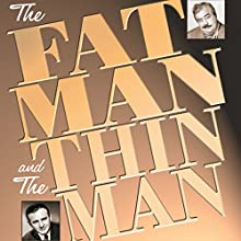The Fat Man and the Thin Man Radio/TV Program by  Radio Spirits, Inc. Narrated by J. Scott Smart, William Powell, Les Damon