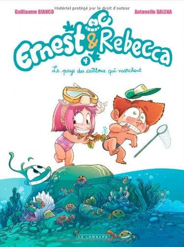 Ernest & Rebecca n° 04<br /> Le pays des cailloux qui marchent
