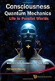Consciousness and Quantum Mechanics, Michael B. Mensky, 9814291420