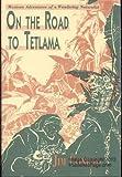 On the Road to Tetlama, Jim Conrad, 0802711529