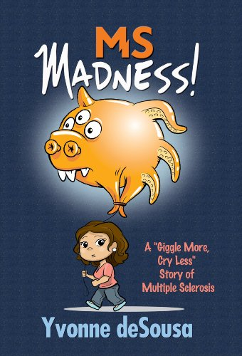 MS Madness (Self Help, Motivational, Medical, Memoirs) by [deSousa, Yvonne]