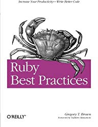 Ruby Best Practices: Increase Your Productivity - Write Better Code