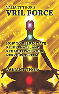 Amazon valiant thors venusian science secrets the supreme valiant thors vril force how to resuscitate rejuvenate and rehabilitate your nervous system fandeluxe Gallery