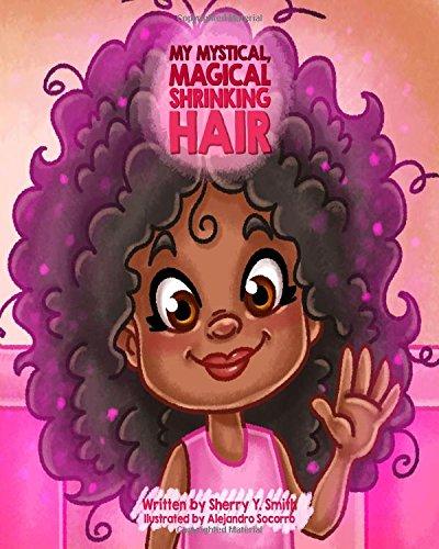 Search : My Mystical, Magical, Shrinking Hair: Crystals Mystical Magical Shrinking Adventures - Kids natural hair, kinky hair, curly hair, natural locks, hair shrinkage (My Mystical Magical Shrinking Friends)