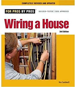 wiring a house for pros by pros book by rex cauldwell rh thriftbooks com wiring a house rex cauldwell pdf rex cauldwell book wiring a house