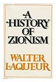 A History of Zionism, Walter Laqueur, 0297994123