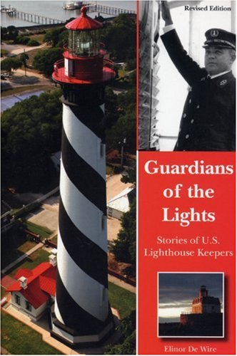 Guardians of the Lights: Stories of U.S. Lighthouse Keepers